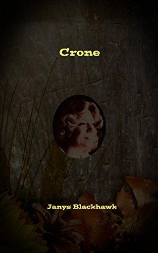 Crone (a Mother Goddess novel Book 3) Janys Blackhawk