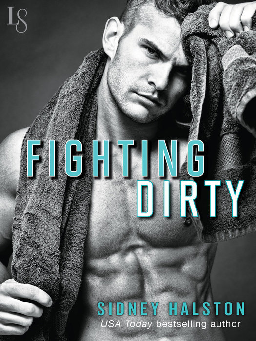 Fighting Dirty (Worth the Fight, #5)  by  Sidney Halston