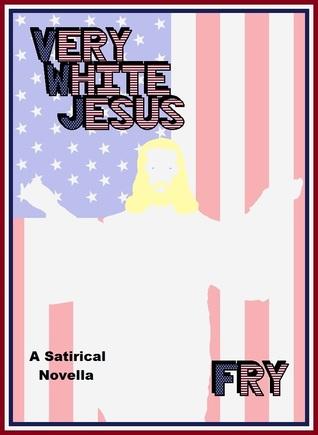 Very White Jesus Dwayne Fry