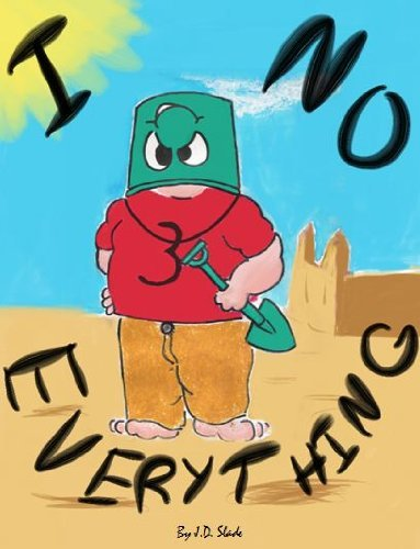 I No Everything  by  J.D. Slade