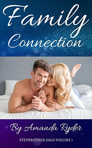 Family Connection: Stepbrother Saga Volume 1 Amanda Ryder