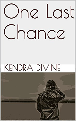 One Last Chance  by  Kendra Divine