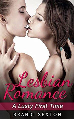 Lesbian Romance: A Lusty First Time Brandi Sexton