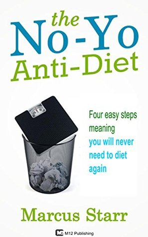 The No-Yo Anti-Diet  by  Marcus Starr