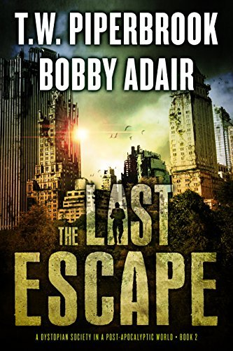 The Last Escape (The Last Survivors #2)  by  T.W. Piperbrook