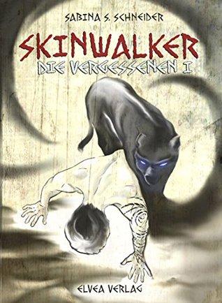Die Vergessenen: Skinwalker - Buch 1 Elvea Verlag