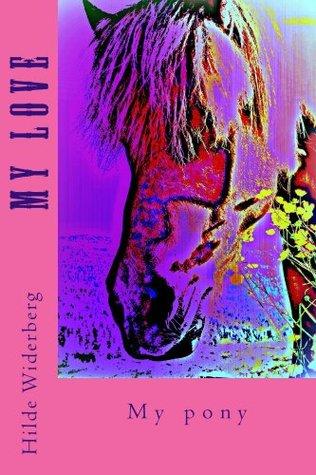 My love: My pony Hilde Widerberg