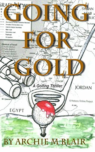 Going For Gold: A golfing thriller Archie M Blair