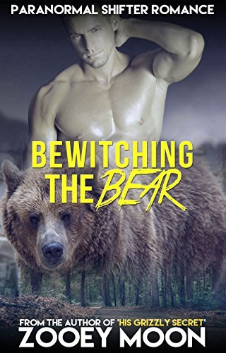 Bewitching The Bear: A Werebear Shifter Paranormal Romance (Alpha Curves Series) Zooey Moon
