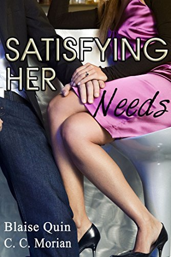 Satisfying Her Needs: A Hotwife Revealed Story (Her Needs Series) Blaise Quin