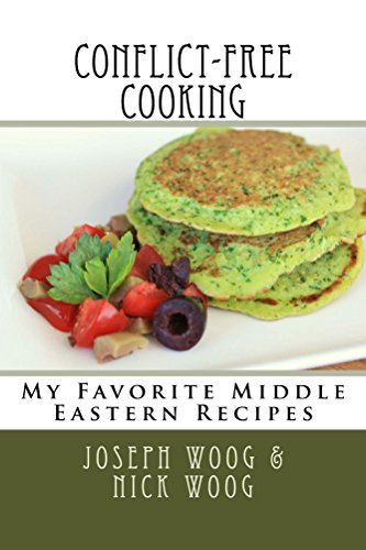 Conflict-Free Cooking: My Favorite Middle Eastern Recipes  by  Joseph Woog