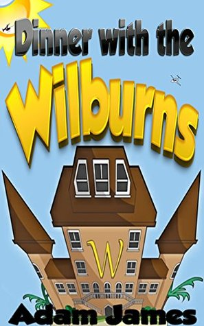 The Wilburns Combo Pack: Dine and Travel with the Wilburns!  by  Adam   James