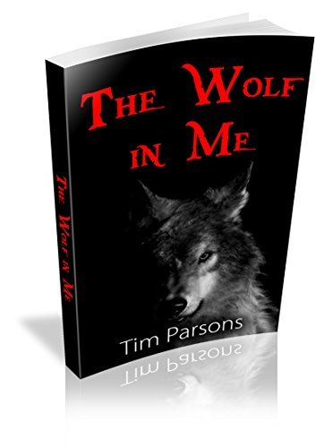 The Wolf in Me  by  Tim Parsons