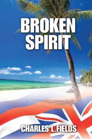 Broken Spirit Charles L. Fields