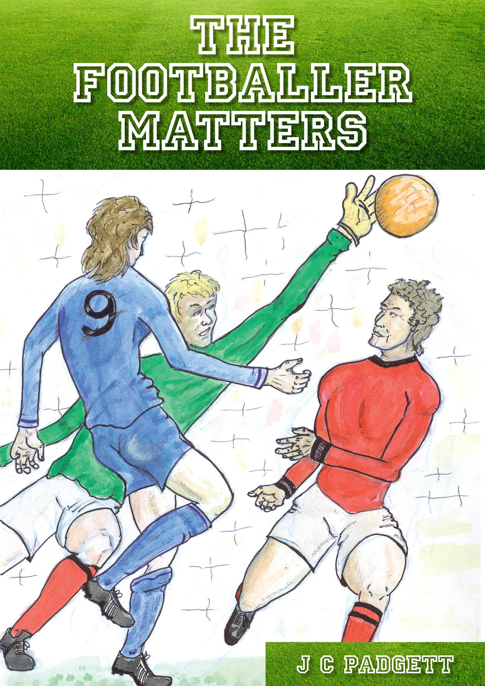 The Footballer Matters  by  J. C. Padgett