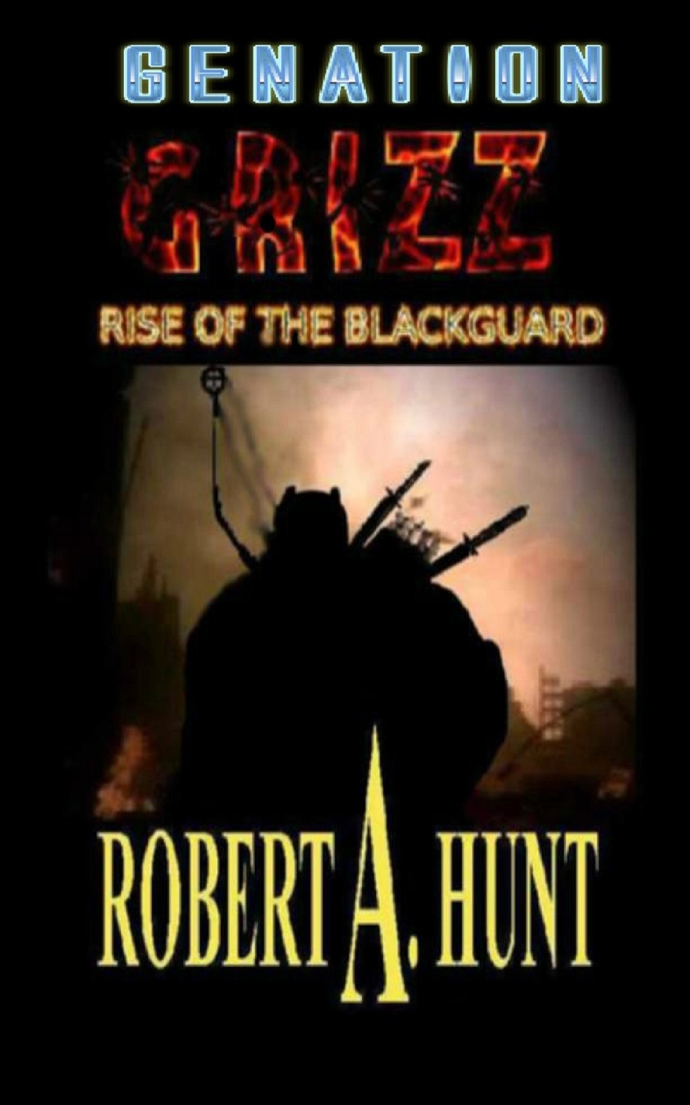 Genation: Grizz: Rise of the Blackguard  by  Robert A.  Hunt