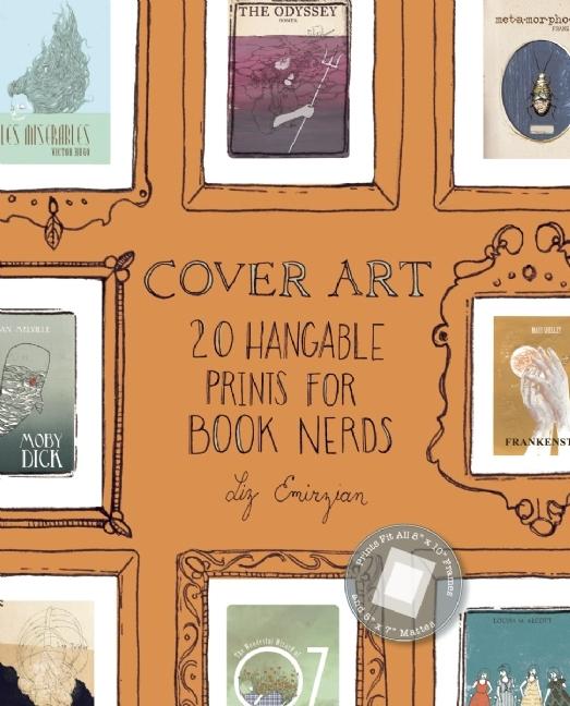 Cover Art: 20 Hangable Prints for Book Nerds  by  Liz Emirzian