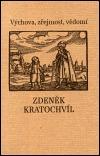 Výchova, zřejmost, vědomí  by  Zdeněk Kratochvíl