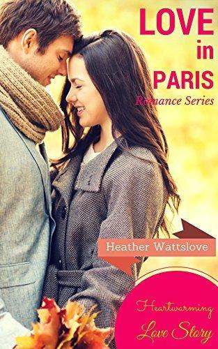 Love in Paris: A heartwarming love story  by  Heather Wattslove