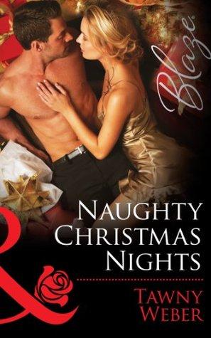 Naughty Christmas Nights (Mills & Boon Blaze)  by  Tawny Weber