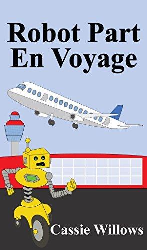 Robot Part En Voyage (Lecteur débutant - niveau 1)  by  Cassie Willows