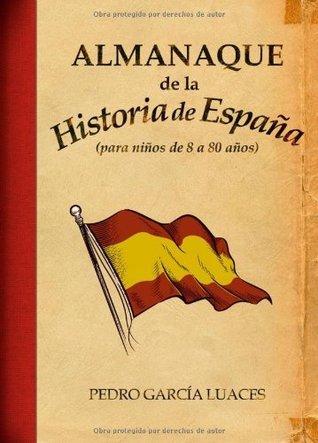 Almanaque de la Historia de España Pedro García Luaces