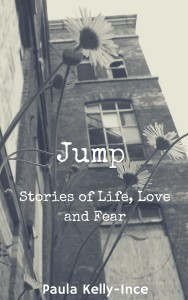Jump: Stories of Life, Love and Fear  by  Paula Kelly-Ince