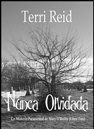 Nunca Olvidada - Un Misterio Paranormal de Mary OReilly Terri Reid