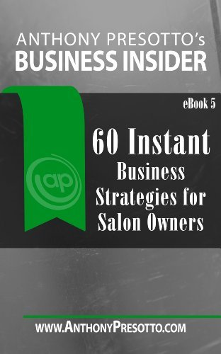 60 business strategies for salon owners Anthony Presotto