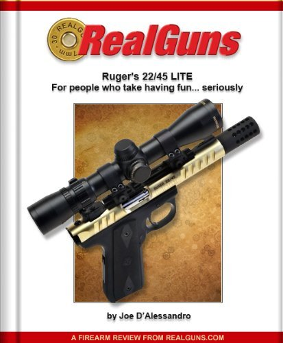 Real Guns: Rugers 22-45 LITE (Article Reprint) (Real GunsTM Book 17)  by  Joe DAlessandro