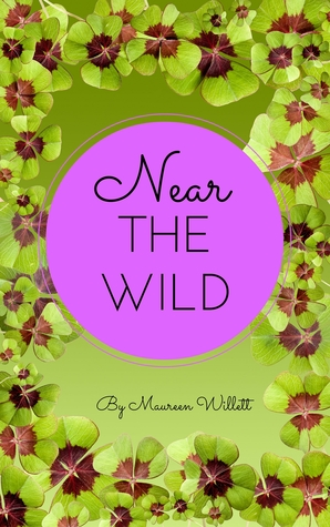 Near The Wild  by  Maureen Willett