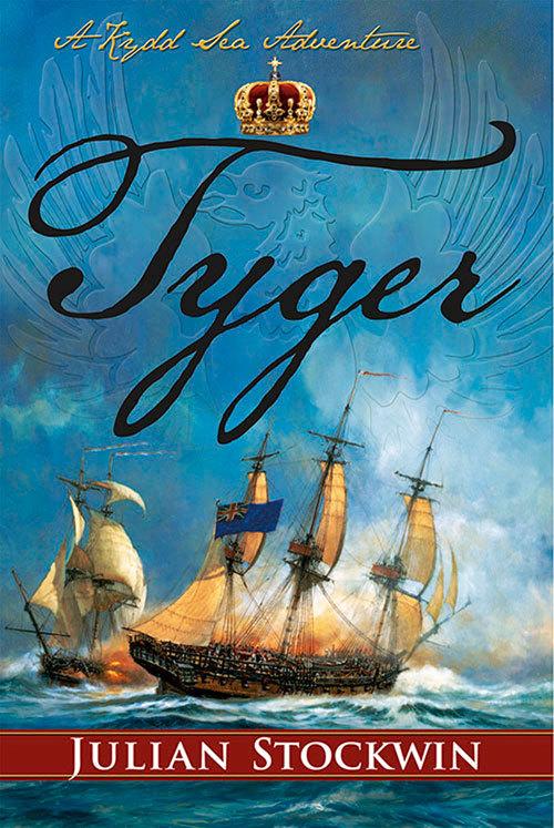 Tyger: A Kydd Sea Adventure (Kydd Sea Adventures #16) Julian Stockwin