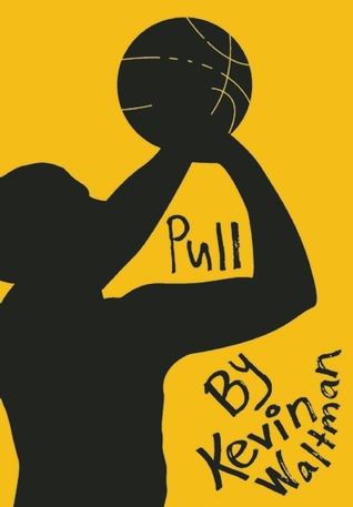 Pull (D-Bow High School Hoops, #3) Kevin Waltman