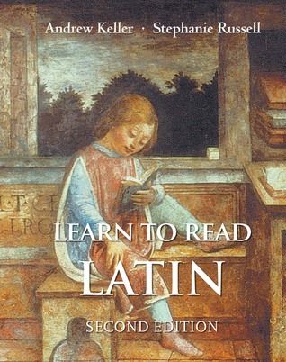 Learn to Read Latin, Second Edition: Textbook  by  Andrew Keller