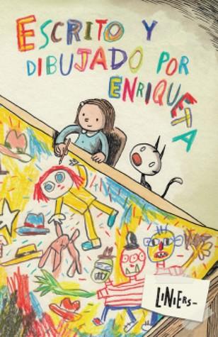 Escrito y dibujado por Enriqueta Liniers