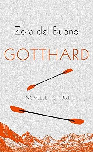 Gotthard: Novelle Zora del Buono