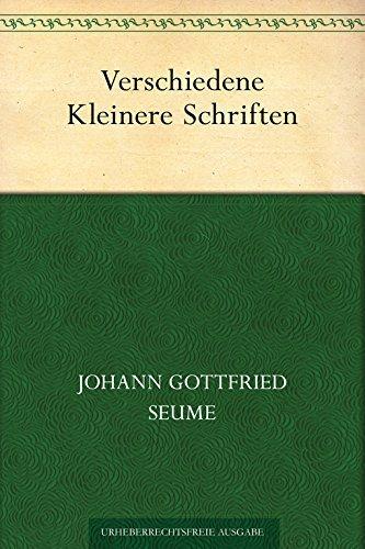 Verschiedene Kleinere Schriften  by  Johann Gottfried Seume