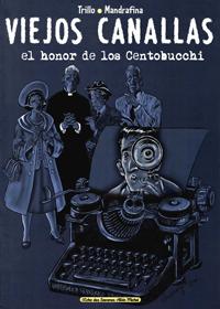 Viejos canallas: El honor de los Centobucchi  by  Carlos Trillo