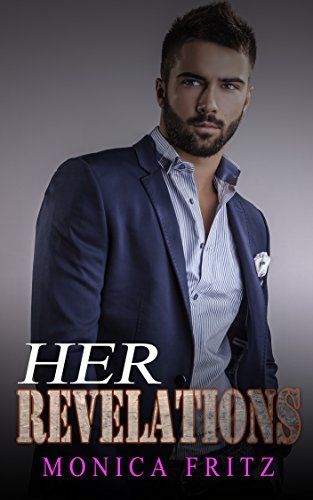BILLIONAIRE: Her Revelations (Billionaire Mystery Romance Book 5) Monica Fritz