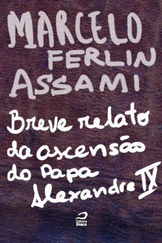 Breve relato da ascensão do Papa Alexandre IX Marcelo Ferlin Assami