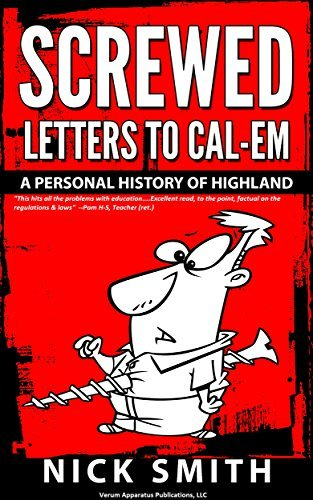 Screwed-Letters to Cal-Em: A Personal History of Highland  by  Nick Smith