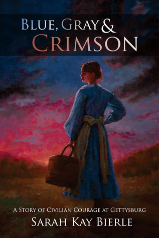 Blue, Gray & Crimson: A Story of Civilian Courage at Gettysburg  by  Sarah Kay Bierle