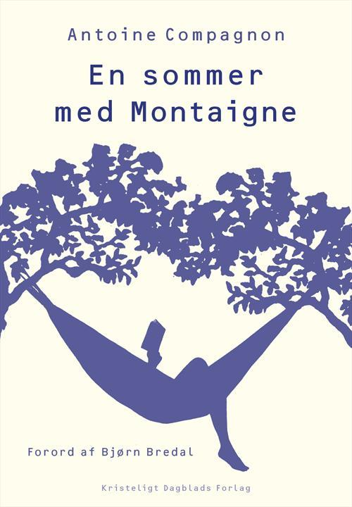 En sommer med Montaigne  by  Antoine Compagnon