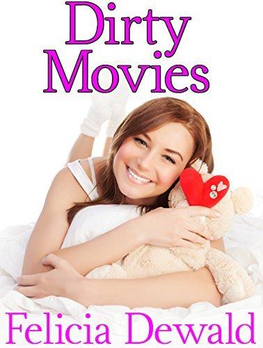 Dirty Movies Felicia Dewald