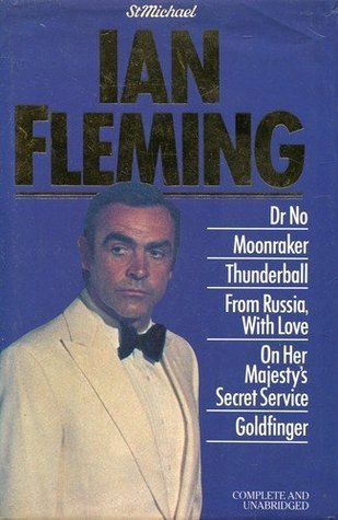 Dr No/Moonraker/Thunderball/From Russia with Love/On Her Majestys Secret Service/Goldfinger Ian Fleming