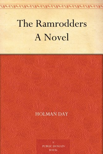 The Ramrodders A Novel  by  Holman Day