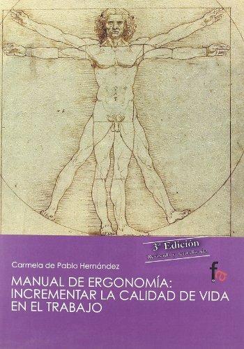 Manual de ergonomia / Ergonomics Manual: Incrementar La Calidad De Vida En El Trabajo / Increasing the Life Quality at Work Carmela De Pablo Hernandez