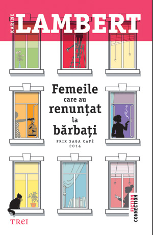 Femeile care au renunţat la bărbaţi  by  Karine Lambert