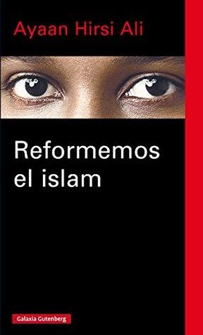 Reformemos el islam  by  Hirsi Ali Ayaan