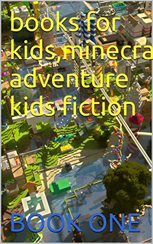 books for kids,minecraft adventure kids fiction  by  James Huang